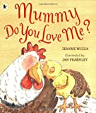 Jeanne Willis Mummy, Do You Love Me?
