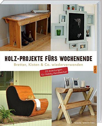 Holz-Projekte-frs-Wochenende-Bretter-Kisten-Co-wiederverwenden