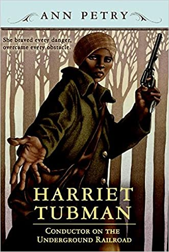 Harriet Tubman: Conductor on the Underground Railroad written by Ann Petry
