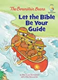 The Berenstain Bears: Let the Bible Be Your Guide (Berenstain Bears/Living Lights)