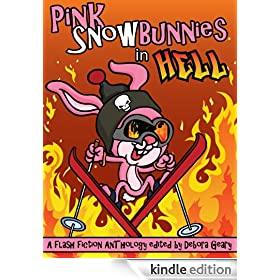 Pink Snowbunnies in Hell: A Flash-Fiction Anthology