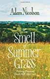 The Smell of Summer Grass (0007335571) by Nicolson, Adam