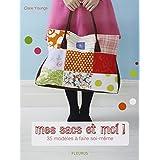 Mes sacs et moi ! : 35 mod�les � faire soi-m�mepar Clare Youngs