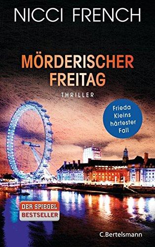 Mörderischer Freitag: Thriller - Frieda Kleins härtester Fall Bd. 5 (Psychologin Frieda Klein als Ermittlerin, Band 5)