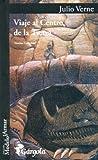 Viaje al Centro de la Tierra: Version Completa (Spanish Edition)
