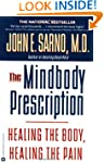 The Mindbody Prescription: Healing th...