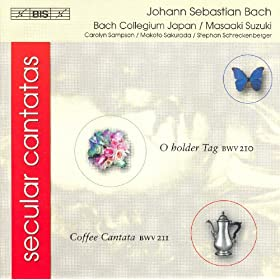 Bach: Secular Cantatas, Bwv 210 and Bwv 211