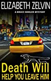 Death Will Help You Leave Him: A Humorous New York Mystery; Bruce Kohler #2 (Bruce Kohler Series)