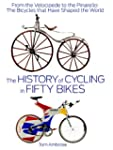 The History of Cycling in Fifty Bikes...