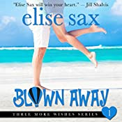 Blown Away: Three More Wishes, Book 1 | [Elise Sax]