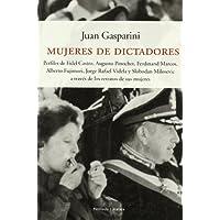 Mujeres de dictadores.: Perfiles de Fidel Castro, Augusto Pinochet, Ferdinand Marcos, Alberto Fujimori, (ATALAYA...