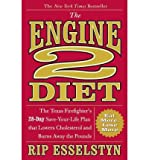 The Engine 2 Diet: The Texas Firefighters 28-Day Save-Your-Life Plan That Lowers Cholesterol and Burns Away the Pounds (Hardback) By (author) Rip Esselstyn