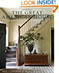 The Great American House: Tradition f...