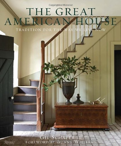 The Great American House: Tradition for the Way