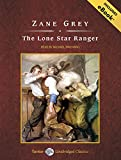 img - for The Lone Star Ranger, with eBook (Tantor Unabridged Classics) book / textbook / text book