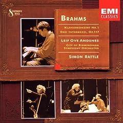 Brahms: Piano Concerto No. 1, 3 Intermezzi / Andsnes, Rattle, Birmingham SO