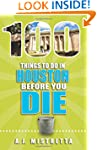 100 Things to Do in Houston Before Yo...