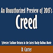 An Unauthorized Preview of 2015's Creed: Sylvester Stallone Returns in the Latest Rocky Balboa Movie (       UNABRIDGED) by D. Carter Narrated by Kevin Kollins