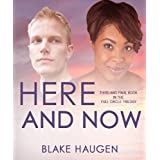 Full Circle: Here and Now ~ Blake Haugen