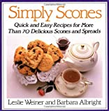 Simply Scones: Quick and Easy Recipes for More than 70 Delicious Scones and Spreads (0312015119) by Weiner, Leslie
