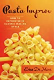 img - for Pasta Improv: How to Improvise in Classic Italian Style book / textbook / text book