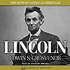 The Best of American Heritage: Lincoln Hörbuch von Edwin S. Grosvenor Gesprochen von: David Drummond