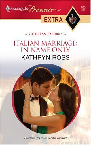Image for Italian Marriage: In Name Only (Harlequin Presents Extra: Ruthless Tycoons)