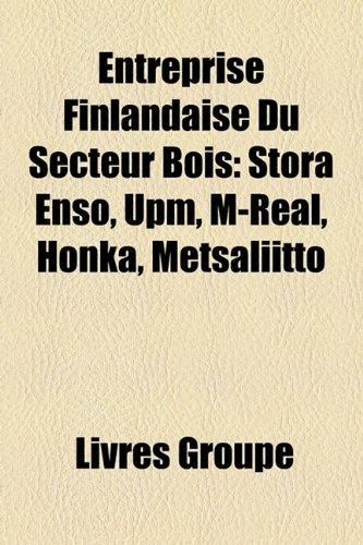 entreprise-finlandaise-du-secteur-bois-stora-enso-upm-m-real-honka-metsaliitto