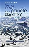 Quoi de neuf sur la planète blanche ? : Comprendre le déclin des glaces et ses conséquences par Bernard Francou