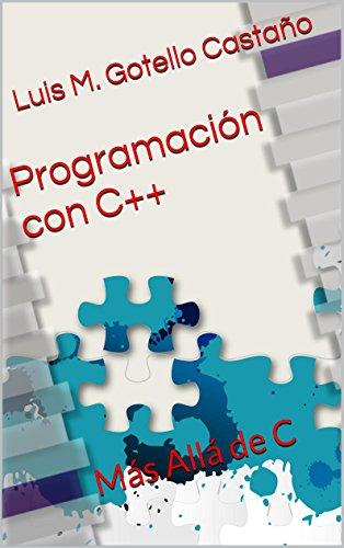 Programación con C++: Más Allá de C