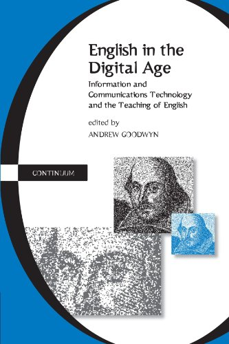 English in the Digital Age: Information and Communications Technology (Itc) and the Teaching of English: Information and Communications Technology (ICT) and the Teaching of English (Cassell Education)