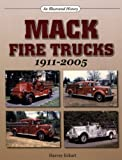 Mack Fire Trucks: 1911-2005