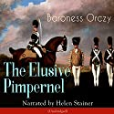 The Elusive Pimpernel Audiobook by Baroness Orczy Narrated by Helen Stainer