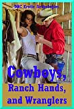 img - for Cowboys, Ranch Hands, and Wranglers: Sex with Real Men: Five Erotic Scenarios from First Anal Sex to Gangbang Bondage book / textbook / text book