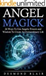 Magick: Angel Magick: 24 ways to use...