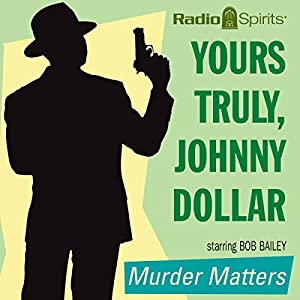 Yours Truly, Johnny Dollar: Murder Matters Radio/TV Program