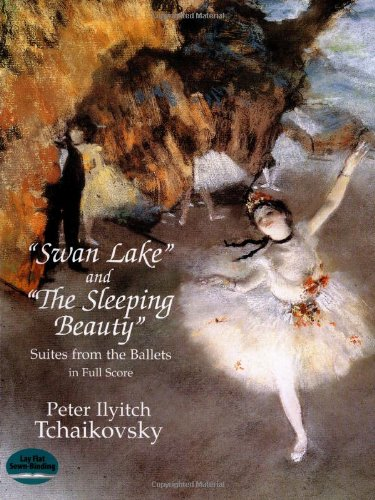 """Swan Lake"" and ""The Sleeping Beauty"": Suites from the Ballets in Full Score"