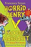 """Horrid Henry versus Moody Margaret: Horrid Henry's Double Dare/Moody Margaret Strikes Back: """"Horrid Henry's Double Dare"""" AND """"Moody Margaret Strikes Back"""""""