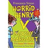 """Horrid Henry versus Moody Margaret: Horrid Henry's Double Dare/Moody Margaret Strikes Back: """"Horrid Henry's Double Dare"""" AND """"Moody Margaret Strikes Back""""by Francesca Simon"""