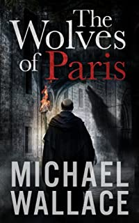 The Wolves Of Paris by Michael Wallace ebook deal