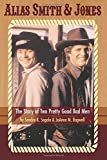 Alias Smith & Jones: The Story of Two Pretty Good Bad Men