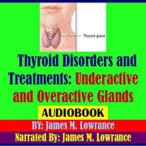 Thyroid Disorders and Treatments Audiobook
