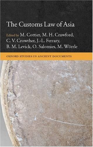 The Customs Law Of Asia (Oxford Studies In Ancient Documents)