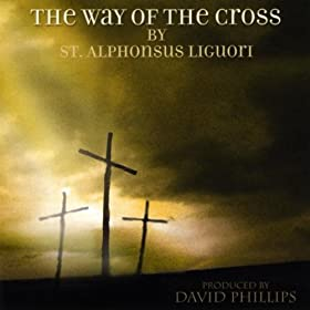 The Way Of The Cross By St. Alphonsus Liguori