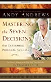 Mastering the Seven Decisions That Determine Personal Success: An Owners Manual to the New York Times Bestseller, The Travelers Gift