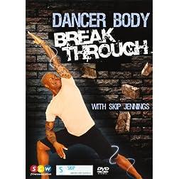 Skip Jennings: Dancer Body Break Through