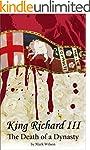 King Richard III: The Death of a Dynasty