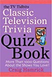 The TV Tidbits Classic Television Trivia Quiz Book