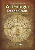 img - for Astrologia decodificada: Una guia para aprender astrologia (Spanish Edition) book / textbook / text book