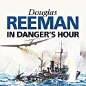 In Danger's Hour Audiobook by Douglas Reeman Narrated by David Rintoul